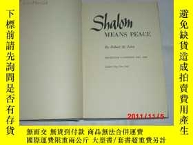 二手書博民逛書店SHALOM罕見MEANS PEACE 精裝毛邊本Y13917