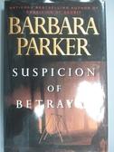【書寶二手書T3/原文小說_WGD】Suspicion of Betrayal_Barbara Parker