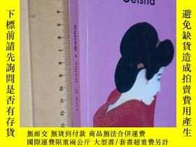 二手書博民逛書店《我在京都當藝伎:一個美國女學者的花街生活》罕見Geisha by Liza C. Dalby and Marti