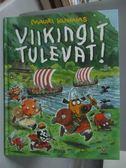 【書寶二手書T5/繪本_XFK】Viikingit Tulevat