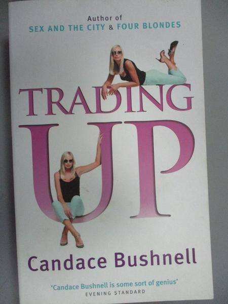 【書寶二手書T2/財經企管_LJG】Trading up_Candace Bushnell.