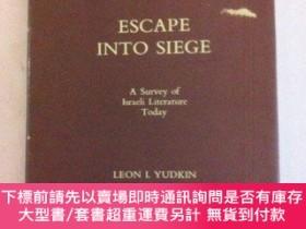 二手書博民逛書店Escape罕見Into Siege: A Survey of Israeli Literature Today-