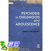 [106美國直購] 2017美國暢銷兒童書 Psychosis in Childhood and Adolescence 1st Edition