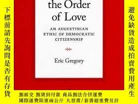 二手書博民逛書店Politics罕見And The Order Of LoveY256260 Eric Gregory Uni