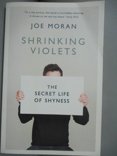 【書寶二手書T9/心理_INH】Shrinking Violets: The Secret Life of Shyness_Joe Moran