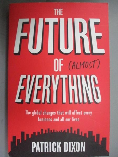 【書寶二手書T1/歷史_KOI】The Future of (Almost)...: The Global Changes That..._Dixon