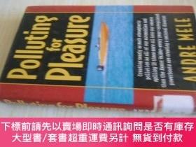 二手書博民逛書店英文原版罕見Polluting for PleasureY7215 Andre Mele W. W. Nort