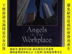 二手書博民逛書店英文原版罕見Angels in the Workplace by