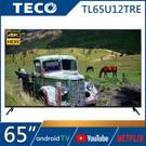 《送壁掛架及安裝》TECO東元 65吋TL65U12TRE 4K HDR10、安卓9.0液晶顯示器(無數位電視接收功能)