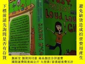 二手書博民逛書店The罕見past,the present and the loud,loud girl:過 去,現在和那個大聲喧