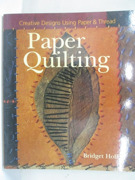 【書寶二手書T8/設計_J9F】Paper Quilting: Creative Designs Using Paper & Thread_Hoff, Bridget