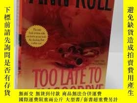 二手書博民逛書店Too罕見Late to Say Goodbye: A True Story of Murder and Betr