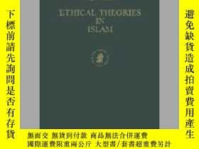 二手書博民逛書店Ethical罕見Theories in IslamY405706 Majid F. Fakhry ISBN