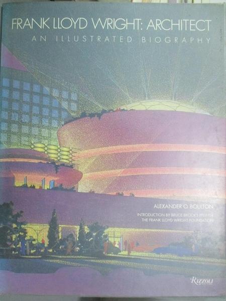 【書寶二手書T5/建築_QHS】Frank LLoyd Wright, architect : an illustrat