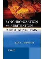 二手書博民逛書店 《Synchronization and Arbitration in Digital Systems》 R2Y ISBN:047051082X│DavidJ.Kinniment