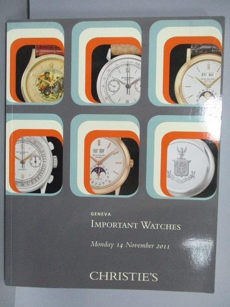 【書寶二手書T3/收藏_PLL】Christie s_Important Watches_2011/11/14