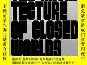 二手書博民逛書店The罕見Architecture Of Closed WorldsY256260 Lydia Kallipo