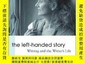 二手書博民逛書店【罕見】The Left-handed Story: Writi