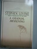 【書寶二手書T5/哲學_CNK】A Gradual Awakening_Levine, Stephen