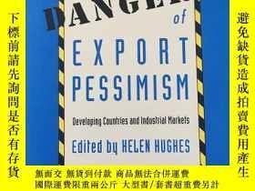 二手書博民逛書店THE罕見DANGERS OF EXPORT PESSIMISMY361052 不祥 不祥 ISBN:9781