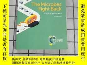 二手書博民逛書店The罕見Microbes Fight Back: Antibiotic Resist... 進口原版 Y26
