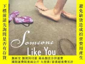 二手書博民逛書店英文原版:Someone罕見Like You【像你這樣的人】Y1