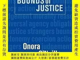 二手書博民逛書店Bounds罕見Of JusticeY256260 Onora O'neill Cambrid