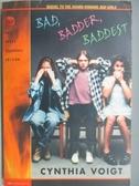 【書寶二手書T1/原文小說_MNC】Bad, Badder, Baddest_Cynthia Voigt
