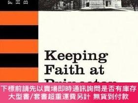 二手書博民逛書店Keeping罕見Faith At PrincetonY255174 Frederick Houk Borsc