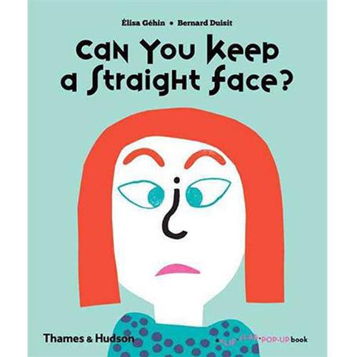 Can You Keep A Straight Face? A Flip Flap Pop Up Book 你可以憋住不笑嗎? 趣味操作書