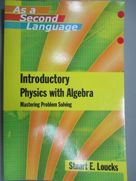 【書寶二手書T9/科學_YIZ】Introductory Physics With Algebra: Mastering
