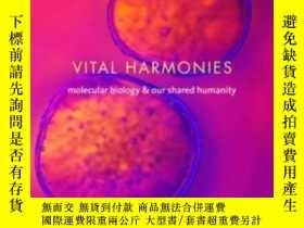 二手書博民逛書店Vital罕見Harmonies: Molecular Biology And Our Shared Humani