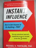 【書寶二手書T1/心理_ZAV】Instant Influence: How to Get Anyone to Do…