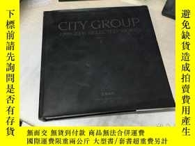 二手書博民逛書店CITY罕見GROUP 1999-2006 SELECTED W