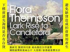 二手書博民逛書店Lark罕見Rise To Candleford-雲雀升為燭臺Y436638 Flora Thompson P