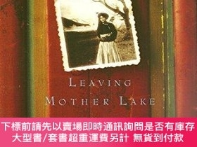 二手書博民逛書店Leaving罕見Mother Lake (a Girlhood At The Edge Of The World