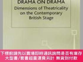二手書博民逛書店Drama罕見on Drama: Dimensions of Theatricality on the Conte