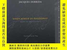 二手書博民逛書店Who s罕見Afraid Of Philosophy?Y364682 Jacques Derrida Sta