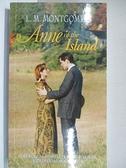 【書寶二手書T1/兒童文學_B6W】Anne of the Island_Montgomery, L. M.
