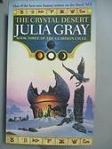 【書寶二手書T4/原文小說_CRQ】The Crystal Desert_Gray, Julia