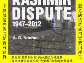 二手書博民逛書店The罕見Kashmir Dispute, 1947-2012Y