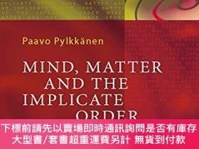 二手書博民逛書店Mind,罕見Matter And The Implicate OrderY255174 Paavo T. I