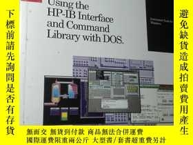 二手書博民逛書店USING罕見THE HP-IB INTERFACE AND COMMAND LIBRARY WITH DOS【1