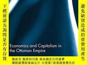 二手書博民逛書店Economics罕見And Capitalism In The Ottoman EmpireY256260