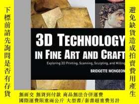 二手書博民逛書店3d罕見Technology In Fine Art And CraftY464532 Bridgette M