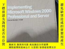 二手書博民逛書店Implementing罕見Microsoft Windows 2000 Professional and Ser