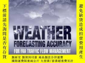 二手書博民逛書店Weather罕見Forecasting Accuracy For Faa Traffic Flow Manage
