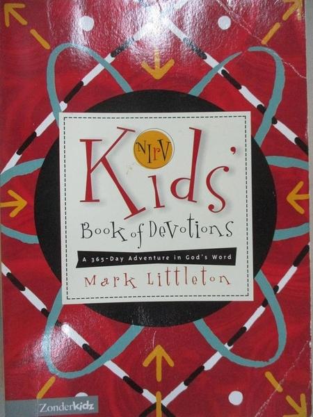 【書寶二手書T7/兒童文學_CXH】Nirv Kids' Book of Devotions: A 365-Day Adventure in God's Word_Littleton, Mark