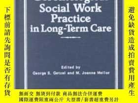 二手書博民逛書店Gerontological罕見Social Work Practice in Long-Term Care-長期