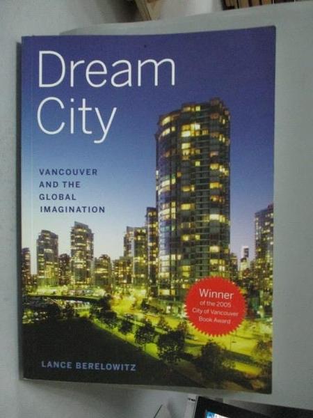 【書寶二手書T6/旅遊_XBO】Dream City-Vancouver and the…_Lance Berelowi